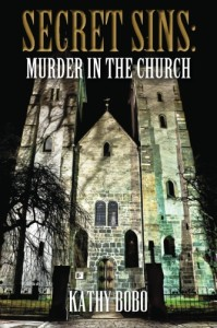 Secret Sins: Murder in the Church by Kathy Bobo
