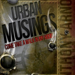 Urban Musings by Anthony Arnold