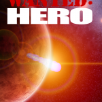 Wanted: Hero: Prelude to a Hero by Jaime Buckley