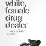 My life as a white, female drug dealer by kimberly on Indie Authors TV | Independent Author Index