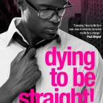 Dying To Be Straight! by Michael D. Beckford
