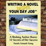 Writing a Novel Despite Your Day Job by Pamela Samuels Young on the Independent Author Index