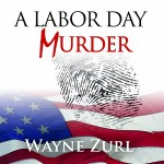 A Labor Day Murder by Wayne Zurl