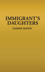 Immigrant's Daughters by Yasmin Mansy