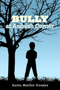 BULLY AT AMBUSH CORNER by Karen Mueller Coombs on Indie Authors TV